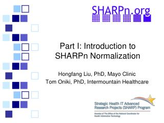 Part I: Introduction to SHARPn  Normalization