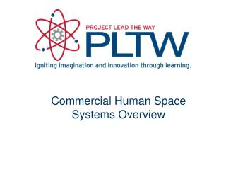 Commercial Human Space Systems Overview