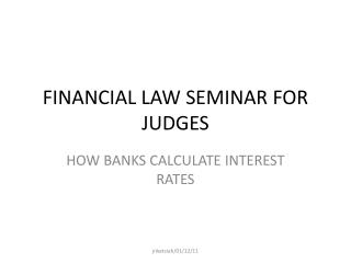 FINANCIAL LAW SEMINAR FOR JUDGES