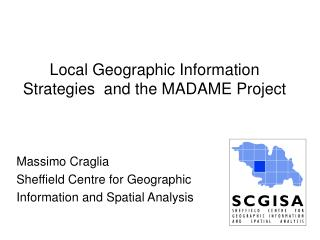 Local Geographic Information Strategies  and the MADAME Project