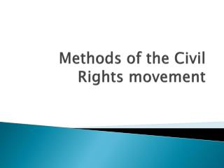 Methods of the Civil Rights movement