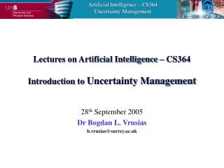 Lectures on Artificial Intelligence – CS364 Introduction to  Uncertainty Management