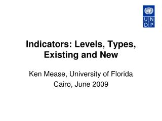 Indicators: Levels, Types, Existing and New