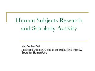 Human Subjects Research and Scholarly Activity