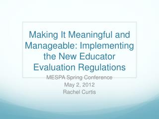 Making It Meaningful and Manageable: Implementing the New Educator Evaluation Regulations