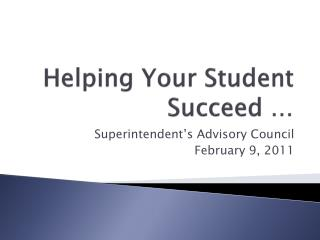 Helping Your Student Succeed …