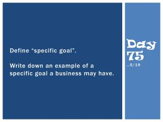 "Define ""specific goal"". Write down an example of a specific goal a business may have."