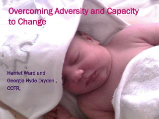 Overcoming Adversity and Capacity to Change