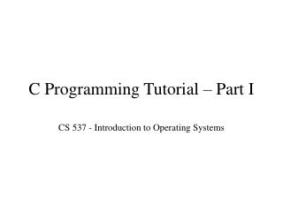 C Programming Tutorial – Part I