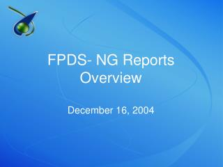 FPDS- NG Reports Overview December 16, 2004