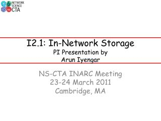 I2.1: In-Network Storage PI Presentation by Arun Iyengar