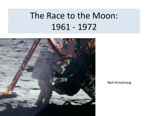 The Race to the Moon: 1961 - 1972