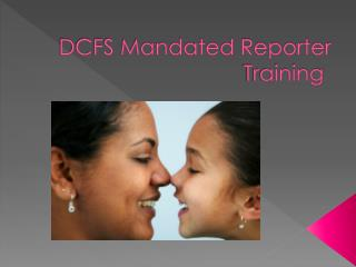 DCFS Mandated Reporter Training