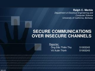SECURE COMMUNICATIONS OVER INSECURE CHANNELS