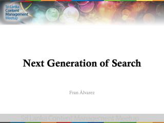 Next Generation of Search