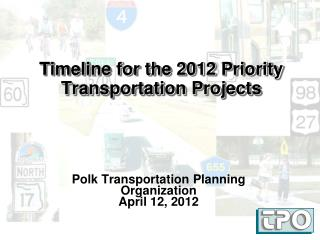 Timeline for the 2012  Priority Transportation Projects