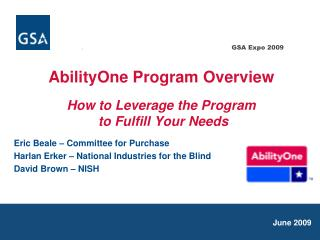 AbilityOne Program Overview How to Leverage the Program  to Fulfill Your Needs
