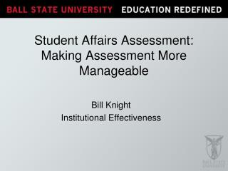 Student Affairs Assessment:  Making Assessment More Manageable