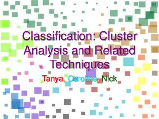Classification: Cluster Analysis and Related Techniques