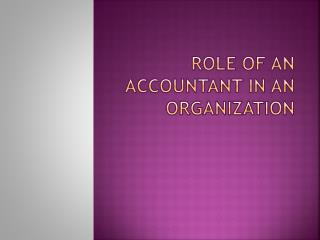 Role of an accountant in an organization