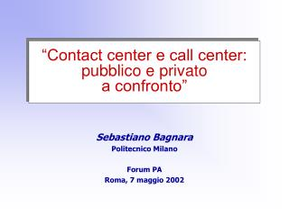"""Contact center e call center: pubblico e privato                   a confronto"""