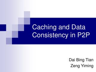 Caching and Data Consistency in P2P