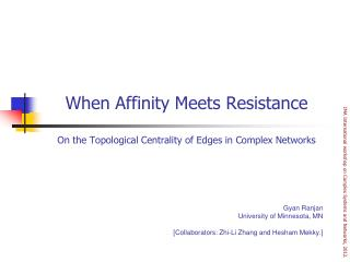 When Affinity Meets Resistance On the Topological Centrality of Edges in Complex Networks