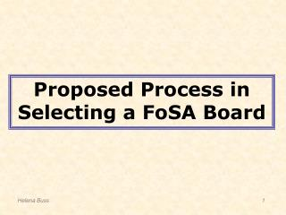 Proposed Process in Selecting a FoSA Board