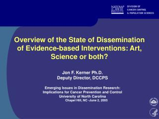 Overview of the State of Dissemination of Evidence-based Interventions: Art,  Science or both?