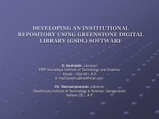 DEVELOPING AN INSTITUTIONAL REPOSITORY USING GREENSTONE DIGITAL LIBRARY (GSDL) SOFTWARE