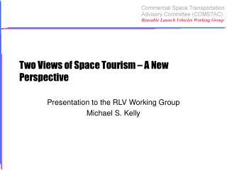 Two Views of Space Tourism – A New Perspective