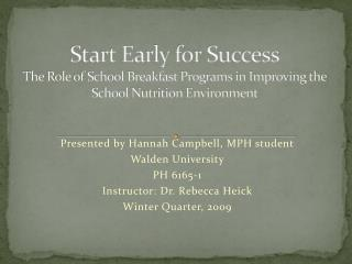 Presented  by Hannah  Campbell, MPH student Walden University PH 6165-1