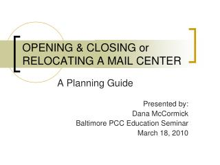 OPENING & CLOSING or RELOCATING A MAIL CENTER