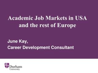 Academic Job Markets in USA and the rest of Europe