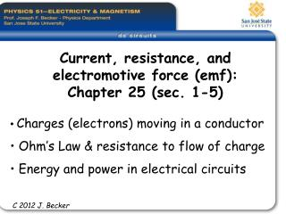 Charges electrons moving in a conductor  Ohm s Law  resistance to flow of charge  Energy and power in electrical circuit
