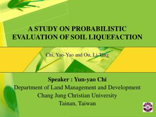 A STUDY ON PROBABILISTIC EVALUATION OF SOIL LIQUEFACTION