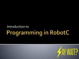 Programming in  RobotC