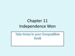 Chapter 11 Independence Won