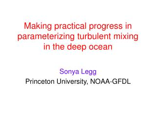 Making practical progress in parameterizing turbulent mixing in the deep ocean