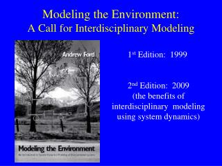 Modeling the Environment: A Call for Interdisciplinary Modeling