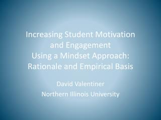 David  Valentiner Northern Illinois University