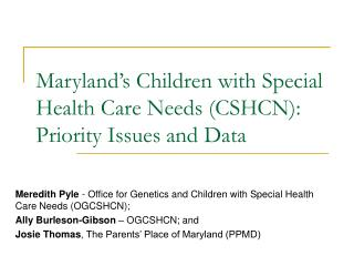 Maryland's Children with Special Health Care Needs (CSHCN): Priority Issues and Data