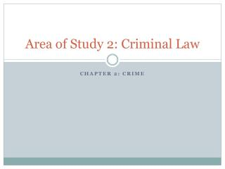 Area of Study 2: Criminal Law
