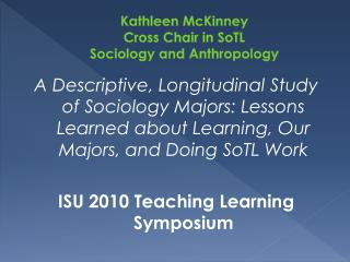Kathleen  McKinney Cross Chair in  SoTL Sociology and Anthropology