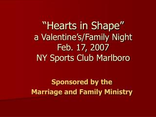 """Hearts in Shape"" a Valentine's/Family Night Feb. 17, 2007 NY Sports Club Marlboro"