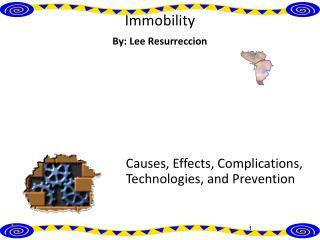 Immobility By: Lee Resurreccion