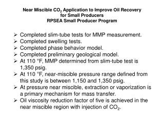 Completed slim-tube tests for MMP measurement. Completed swelling tests.