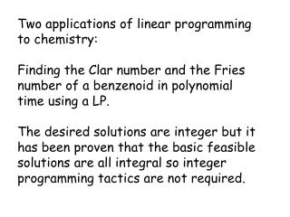 Two applications of linear programming to chemistry: