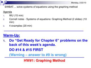 Monday, 2/22/10 SWBAT… solve systems of equations using the graphing method