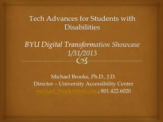 Tech Advances for Students with Disabilities BYU Digital Transform ation Showcase 1/31/2013